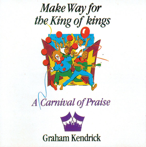 Make Way for the King of Kings (A carnival of praise)